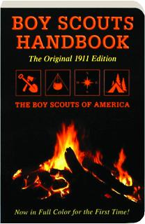 BOY SCOUTS HANDBOOK: The Original 1911 Edition