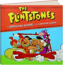 <I>THE FLINTSTONES:</I> The Official Guide to the Cartoon Classic