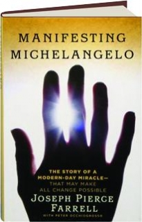 MANIFESTING MICHELANGELO: The Story of a Modern-Day Miracle--That May Make All Change Possible