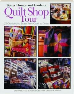 QUILT SHOP TOUR: <I>Better Homes and Gardens</I>