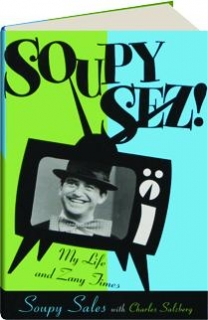 SOUPY SEZ! My Zany Life and Times