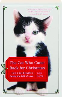 THE CAT WHO CAME BACK FOR CHRISTMAS: How a Cat Brought a Family the Gift of Love