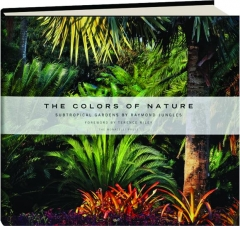 THE COLORS OF NATURE: Subtropical Gardens