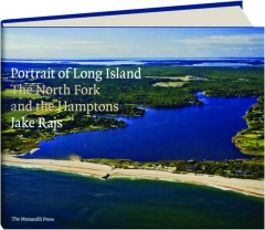 PORTRAIT OF LONG ISLAND: The North Fork and the Hamptons