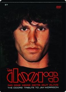 THE DOORS--NO ONE HERE GETS OUT ALIVE: The Doors' Tribute to Jim Morrison