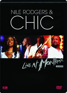 NILE RODGERS & CHIC: Live at Montreux 2004