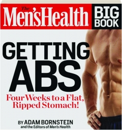 THE <I>MEN'S HEALTH</I> BIG BOOK--GETTING ABS: Four Weeks to a Flat, Ripped Stomach!