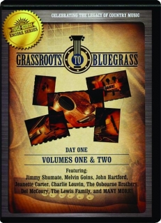 GRASSROOTS TO BLUEGRASS--DAY ONE, VOLUMES ONE & TWO: Country's Family Reunion Encore Series