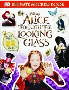 DISNEY <I>ALICE THROUGH THE LOOKING GLASS</I> ULTIMATE STICKER BOOK