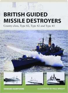BRITISH GUIDED MISSILE DESTROYERS--COUNTY-CLASS, TYPE 82, TYPE 42 AND TYPE 45: New Vanguard 234