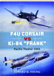 F4U CORSAIR VS KI-84 FRANK--PACIFIC THEATER 1945: Duel 73