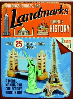 BUILDINGS, BRIDGES, AND LANDMARKS: A Complete History