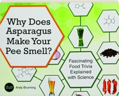 WHY DOES ASPARAGUS MAKE YOUR PEE SMELL? Fascinating Food Trivia Explained with Science
