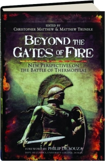 BEYOND THE GATES OF FIRE: New Perspectives on the Battle of Thermopylae