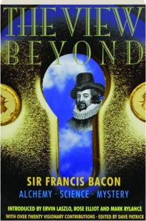 THE VIEW BEYOND: Sir Francis Bacon