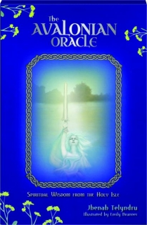 THE AVALONIAN ORACLE: Spiritual Wisdom from the Holy Isle