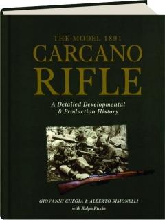 THE MODEL 1891 CARCANO RIFLE: A Detailed Developmental & Production History