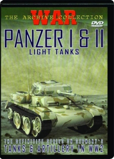 PANZER I & II--LIGHT TANKS: War--The Archive Collection