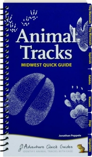 ANIMAL TRACKS: Midwest Quick Guide