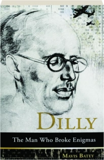 DILLY: The Man Who Broke Enigmas