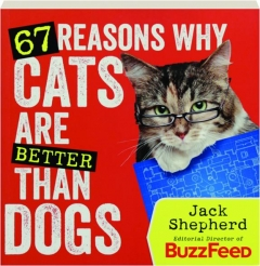 67 REASONS WHY CATS ARE BETTER THAN DOGS