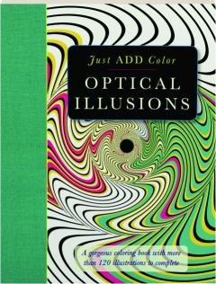 OPTICAL ILLUSIONS: Just Add Color