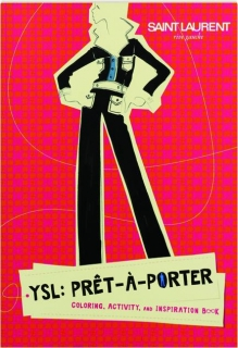 YSL: Pret-a-Porter Coloring, Activity, and Inspiration Book