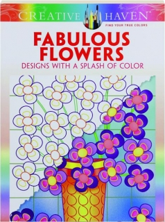 FABULOUS FLOWERS: Designs with a Splash of Color