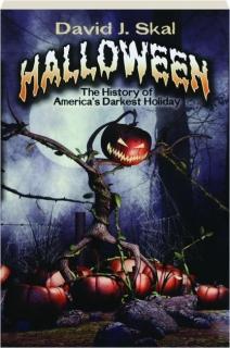 HALLOWEEN: The History of America's Darkest Holiday