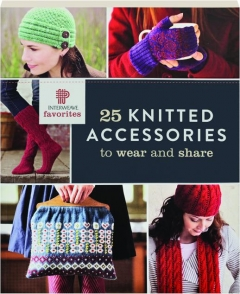 25 KNITTED ACCESSORIES TO WEAR AND SHARE