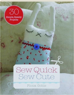 SEW QUICK, SEW CUTE