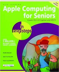 APPLE COMPUTING FOR SENIORS, 2ND EDITION