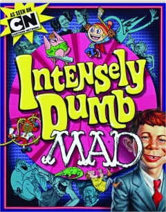 INTENSELY DUMB <I>MAD</I>