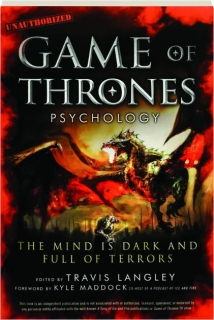 <I>GAME OF THRONES</I> PSYCHOLOGY: The Mind Is Dark and Full of Terrors