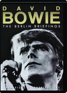 DAVID BOWIE: The Berlin Briefings