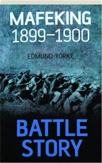 MAFEKING 1899-1900: Battle Story