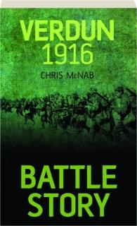 VERDUN 1916: Battle Story