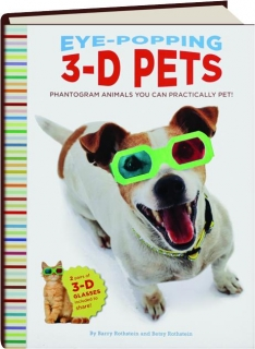 EYE-POPPING 3-D PETS
