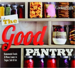 <I>COOKING LIGHT</I> THE GOOD PANTRY