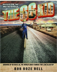 THE 66 KID: Raised on the Mother Road