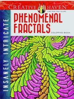 INSANELY INTRICATE PHENOMENAL FRACTALS COLORING BOOK