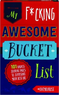 MY F*CKING AWESOME BUCKET LIST