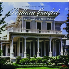 SOUTHERN COMFORT, REVISED EDITION: The Garden District of New Orleans