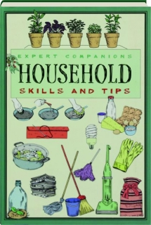 EXPERT COMPANIONS HOUSEHOLD SKILLS AND TIPS