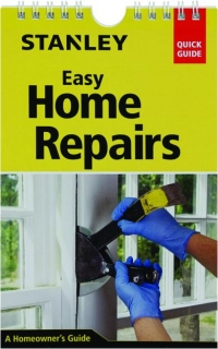 STANLEY EASY HOME REPAIRS: A Homeowner's Guide