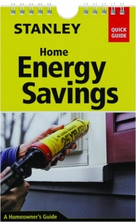 STANLEY HOME ENERGY SAVINGS: A Homeowner's Guide
