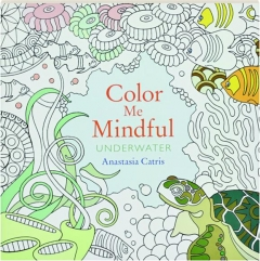 UNDERWATER: Color Me Mindful