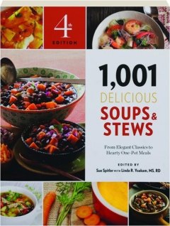 1,001 DELICIOUS SOUPS & STEWS, 4TH EDITION