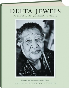 DELTA JEWELS: In Search of My Grandmother's Wisdom