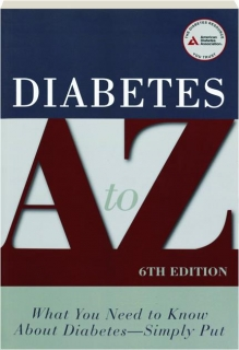 DIABETES A TO Z, 6TH EDITION